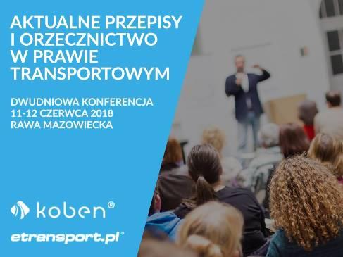Konferencja Aktualne Przepisy i Orzecznictwo w Prawie Transportowym